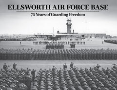 Ellsworth Air Force Base: 75 Years of Guarding Freedom Cover