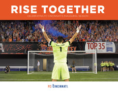 Rise Together: Celebrating FC Cincinnati's Inaugural Season Cover