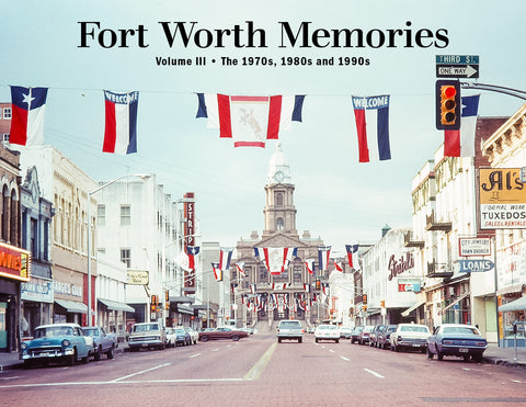 Fort Worth Memories III: The 1970s, 1980s and 1990s Cover