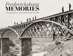 Fredericksburg Memories: A Pictorial History of the 1800s through the 1930s Cover