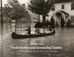 Looking Back: Fredericksburg and Surrounding Counties: A Pictorial History of the Early Years through the 1960s Cover