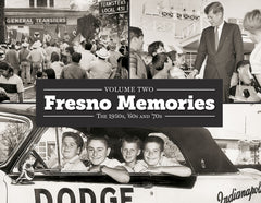 Volume II: Fresno Memories: The 1950s, '60s and '70s Cover