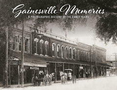 Gainesville Memories: A Photographic History of the Early Years Cover