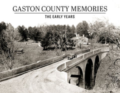 Gaston County Memories: The Early Years Cover