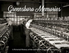 Greensboro Memories: A Pictorial History of the mid-1800s through the 1930s Cover