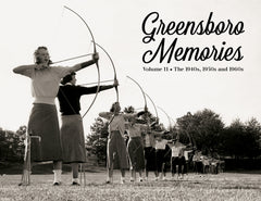 Greensboro Memories II: The 1940s, 1950s and 1960s Cover