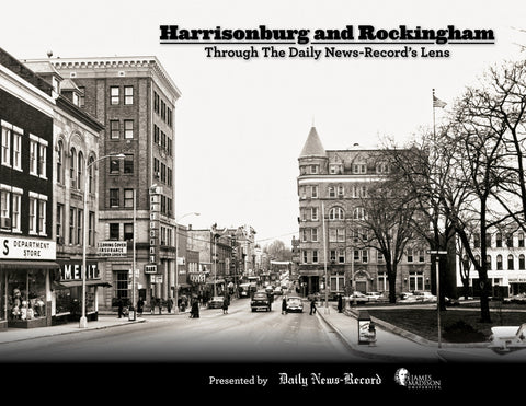 Harrisonburg and Rockingham: Through The Daily News-Record's Lens Cover