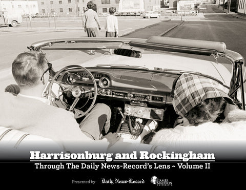 Harrisonburg and Rockingham: Through The Daily News-Record's Lens - Volume II Cover