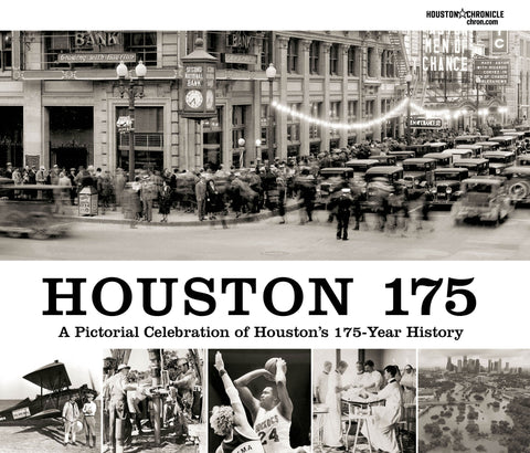 Houston 175: A Pictorial Celebration of Houston's 175-Year History Cover