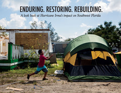 Enduring. Restoring. Rebuilding.: Southwest Florida Looks Back on Hurricane Irma's Impact Cover