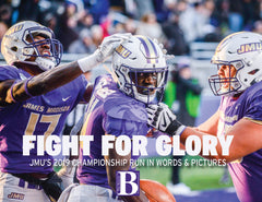 Fight for Glory: James Madison University's Remarkable 2019–20 Season Cover