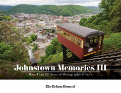 Johnstown Memories III: More Than 125 Years of Photographic History Cover