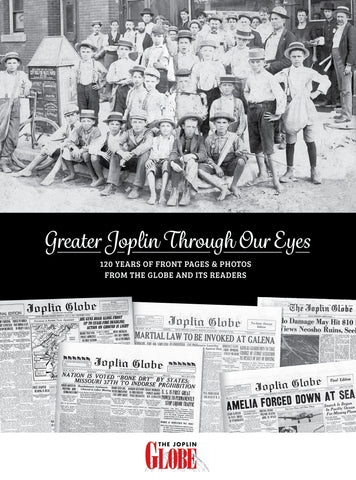 Greater Joplin Through Our Eyes: 120 Years of Front Pages & Photos from the Globe and its Readers Cover