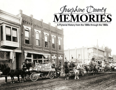 Josephine County Memories: A Pictorial History from the 1800s through the 1960s Cover