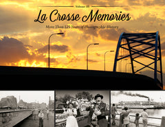 La Crosse Memories III: More Than 125 Years of Photographic History Cover