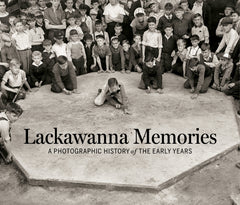Lackawanna Memories: A Photographic History of the Early Years Cover