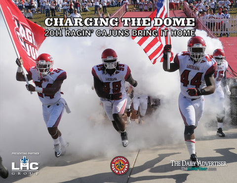 Charging the Dome: 2011 Ragin' Cajuns Bring it Home Cover