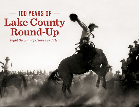 100 Years of Lake County Round-Up: Eight Seconds of Heaven and Hell Cover