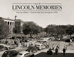 Lincoln Memories III: Our City in Photos From the Early Years Through the 1970s Cover