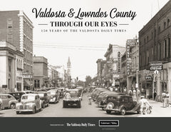 Valdosta & Lowndes County Through Our Eyes: 150 Years of The Valdosta Daily Times Cover