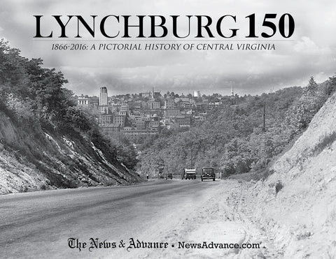 Lynchburg 150: 1866-2016 - A Pictorial History of Central Virginia Cover