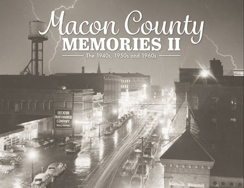 Volume II: Macon County Memories: The 1940s, 1950s and 1960s Cover