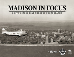 Madison in Focus: A City's Story Told Through Photography Cover