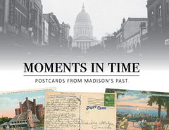 Moments in Time: Postcards from Madison's Past Cover