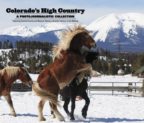 Colorado's High Country: A Photojournalistic Collection Cover