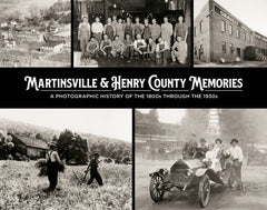 Martinsville & Henry County Memories: A Photographic History of the 1800s through the 1930s Cover