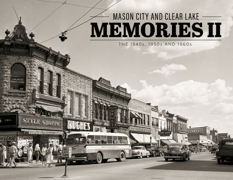 Mason City and Clear Lake Memories II: The 1940s, 1950s and 1960s Cover