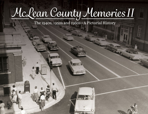 Volume II: McLean County Memories: The 1940s, 1950s and 1960s Cover