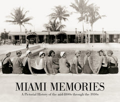 Miami Memories: A Pictorial History of the mid-1800s through the 1930s Cover
