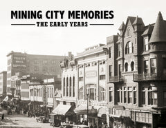 Mining City Memories: The Early Years Cover