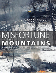 Misfortune in the Mountains: A Time Line of Tragedies that Shaped West Virginia Cover