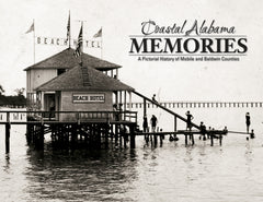 Coastal Alabama Memories: A Pictorial History of Mobile and Baldwin Counties Cover
