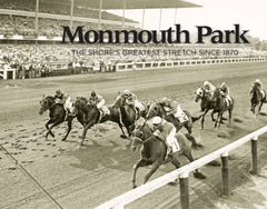 Monmouth Park: The Shore's Greatest Stretch Since 1870 Cover