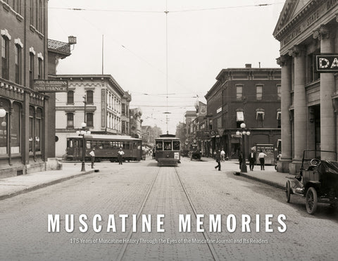 Muscatine Memories: 175 Years of Muscatine History Through the Eyes of the Muscatine Journal Cover
