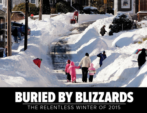 Buried By Blizzards: The Relentless Winter of 2015 Cover