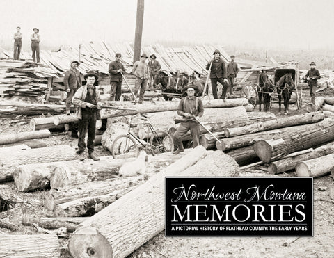 Northwest Montana Memories: The Early Years Cover