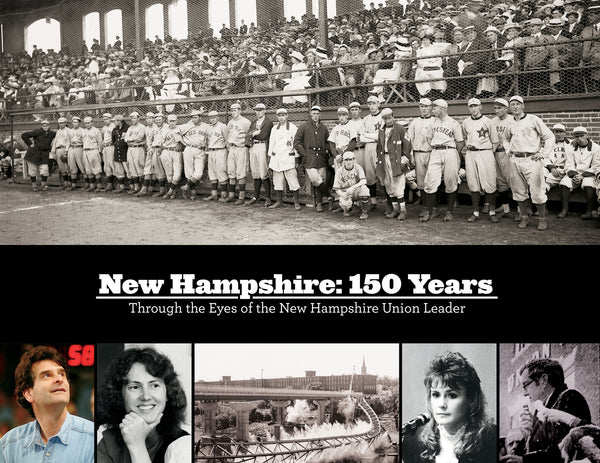 New Hampshire\: 150 Years: Through the Eyes of the New Hampshire Union Leader Cover