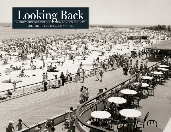 Looking Back: New London County: Vol. II - The 1940s, '50s and '60s Cover