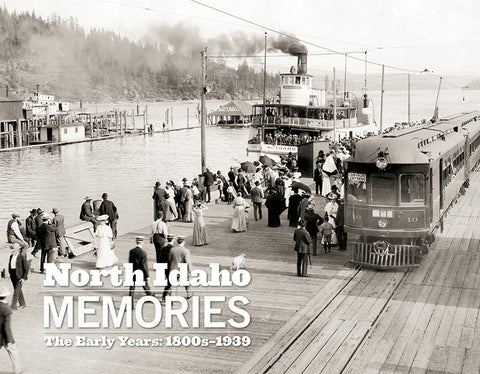 North Idaho Memories: The Early Years | 1800-1939 Cover