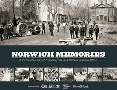 Norwich Memories: A Pictorial History of Norwich from the 1800s through the 1960s Cover