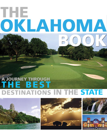 The Oklahoma Book: A Journey through the Best Destinations in the State Cover