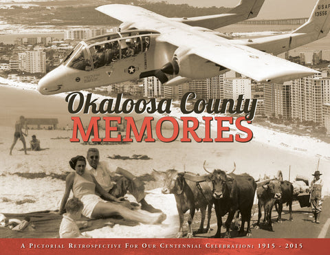 Okaloosa County Memories: 100 Years of History Cover