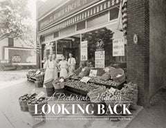 A Pictorial History: Looking Back: Otsego, Delaware, Chenango and Schoharie Counties of Upstate New York Cover