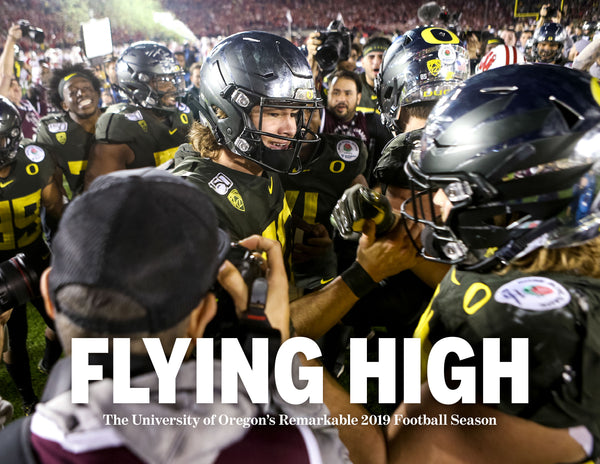 Flying High: The University of Oregon's Remarkable 2019 Football Season Cover