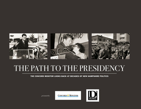 The Path to the Presidency: The Concord Monitor Looks Back at Decades of New Hampshire Politics Cover