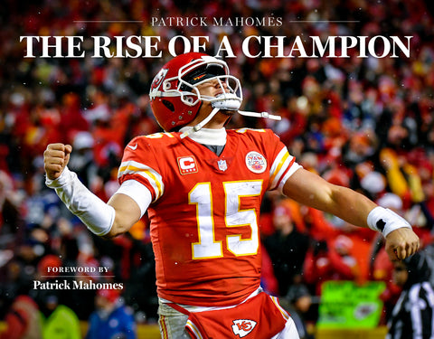 Signed Copy - Patrick Mahomes: The Rise of a Champion: Foreword by Patrick Mahomes Cover